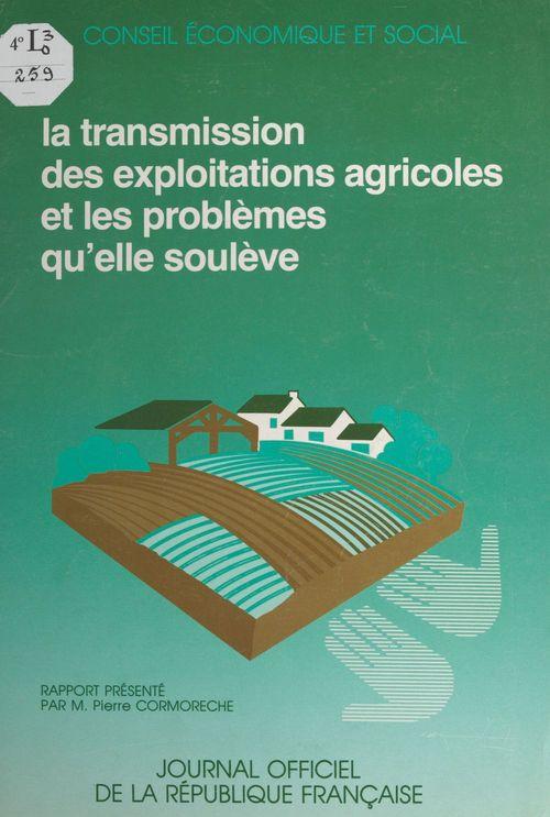 La transmission des exploitations agricoles et les problèmes qu'elle soulève