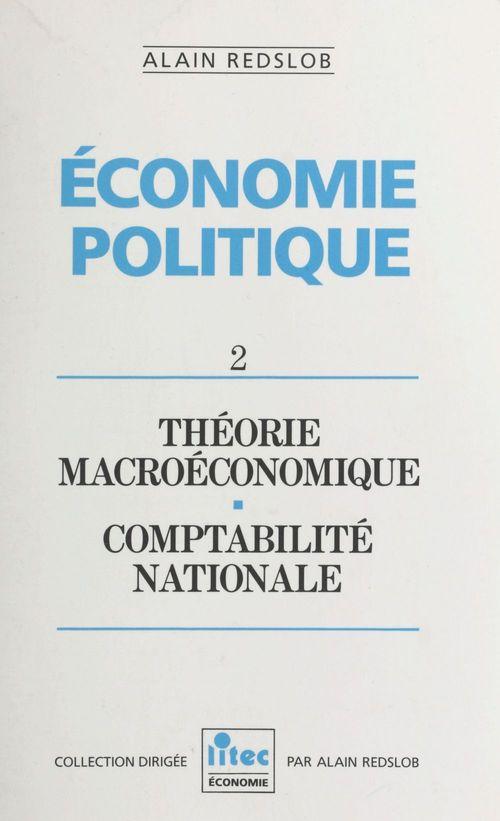 Économie politique (2) : Théorie macroéconomique, comptabilité nationale