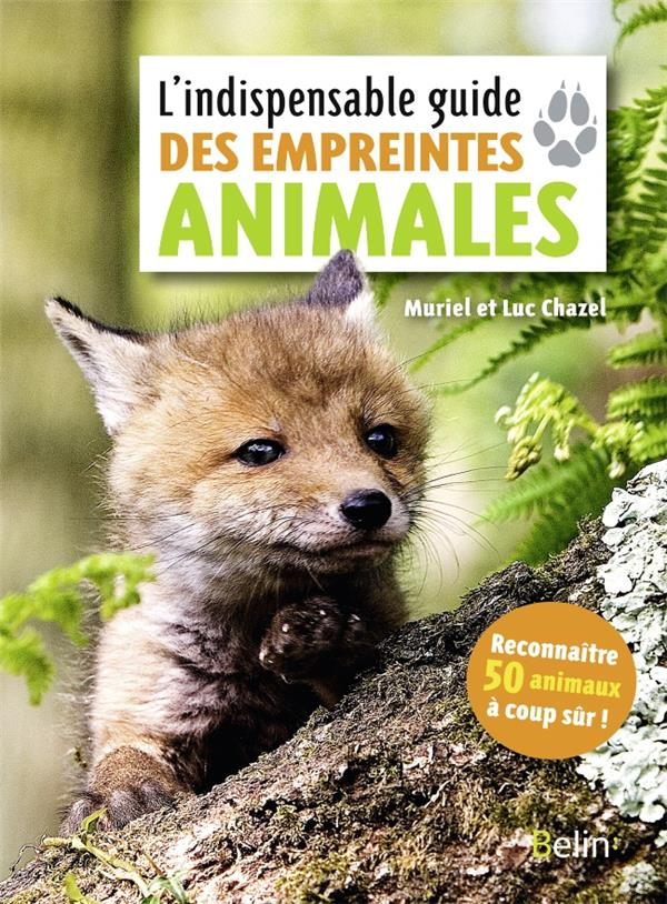 L'indispensable guide des empreintes animales