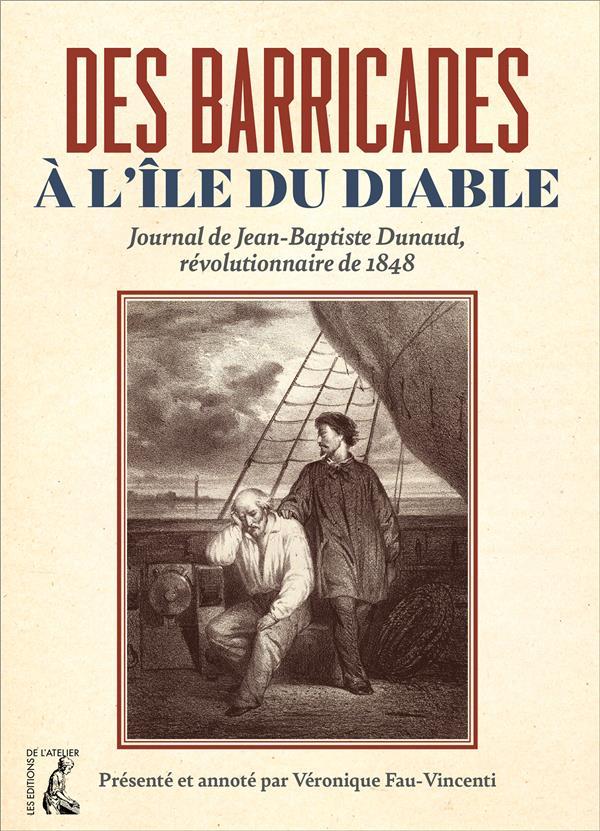 Des barricades à l'île du diable ; journal de Jean-Baptiste Dunaud, révolutionnaire de 1848