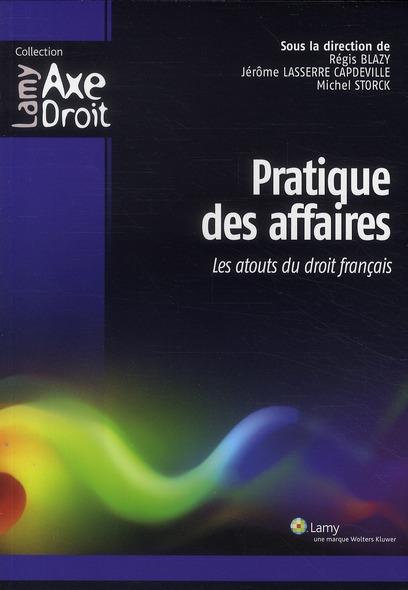 Pratique des affaires ; les atouts du droit français