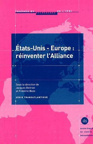 Etats-Unis-Europe ; réinventer l'Alliance