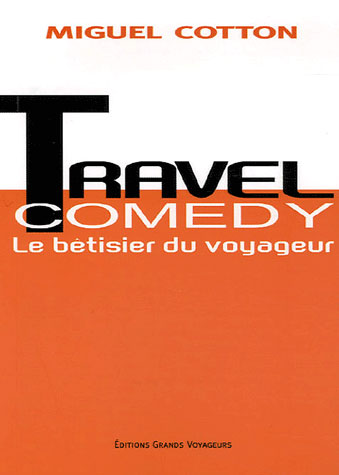 **travel comedy,betisier voyageu