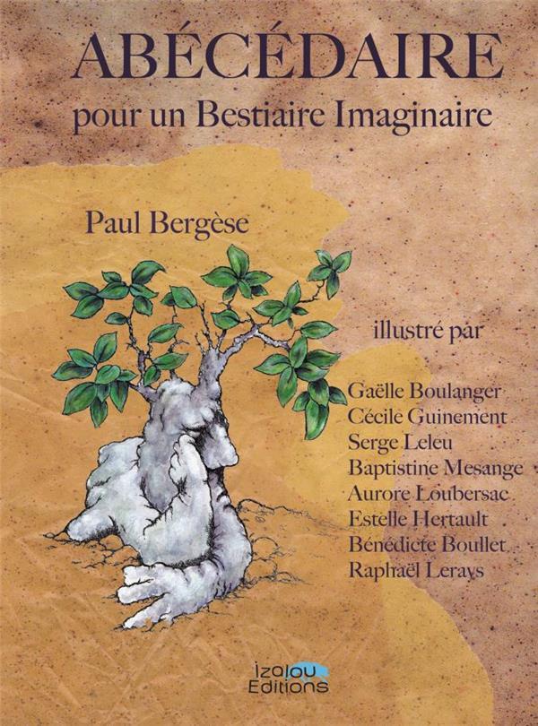 Abecedaire Pour Un Bestiaire Imaginaire Paul Bergese Collectif Izalou Grand Format Le Hall Du Livre Nancy