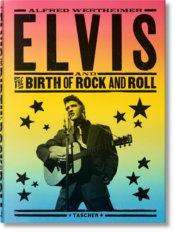 Alfred Wertheimer, Elvis and the birth of rock and roll