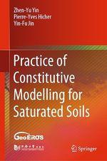 Practice of Constitutive Modelling for Saturated Soils  - Zhen-Yu Yin - Pierre-Yves Hicher - Yin-Fu Jin