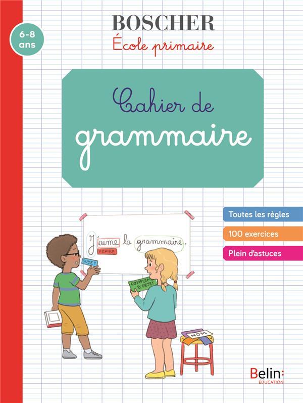 Les cahiers Boscher ; cahier de grammaire