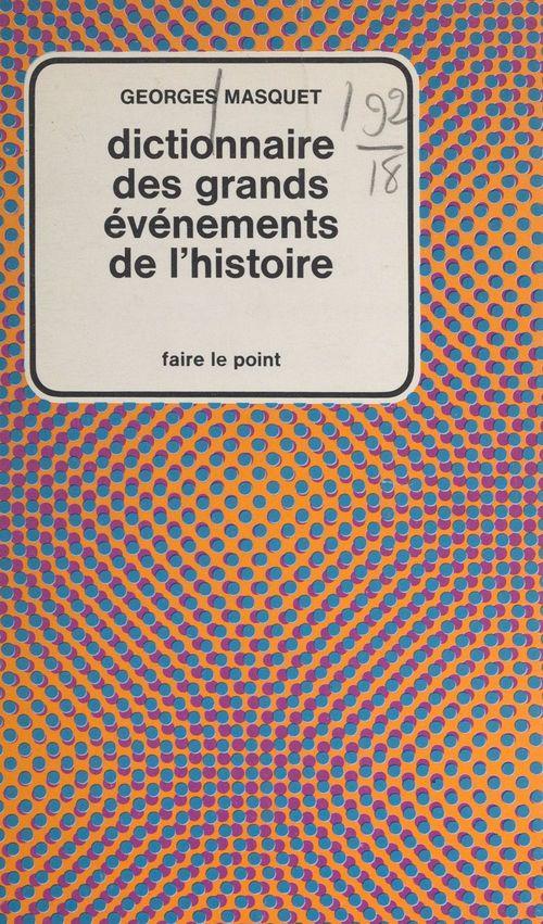 Dictionnaire des grands événements de l'histoire