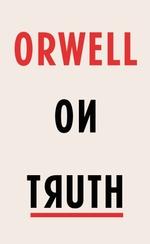 Vente EBooks : Orwell on Truth  - George Orwell