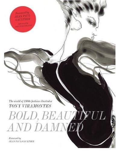 bold beautiful and damned the world of 1980s fashion illustrator tony viramontes
