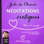 Méditations érotiques  - Julie Du Chemin - Julie DU CHEMIN