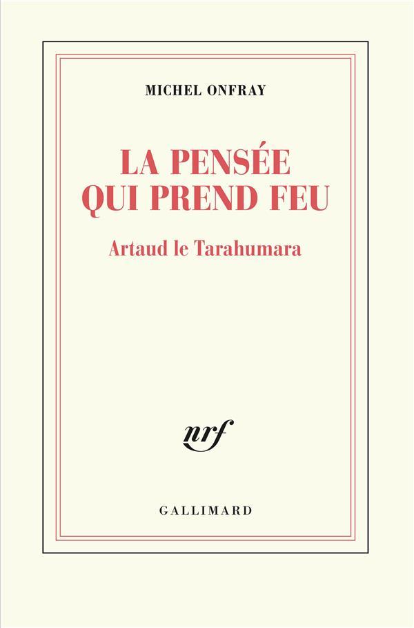La pensée qui prend feu ; Artaud le Tarahumara