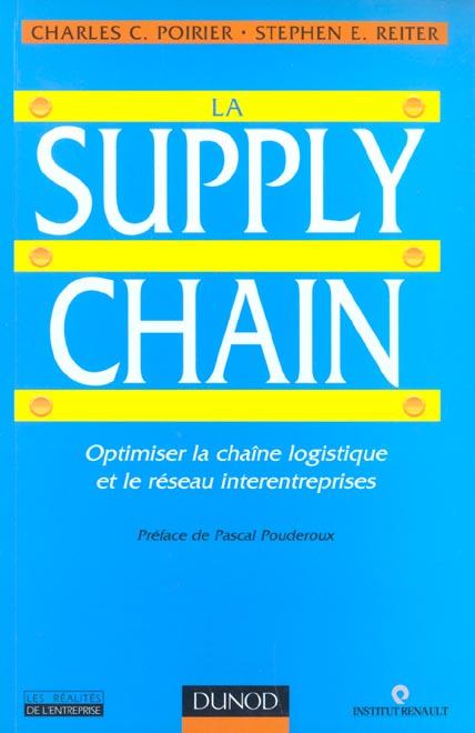 La Supply Chain - Optimiser La Chaine Logistique Et Le Reseau Interentreprises