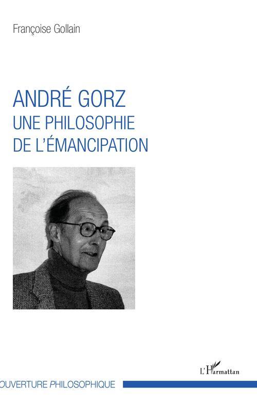 André Gorz, une philosophie de l'émancipation