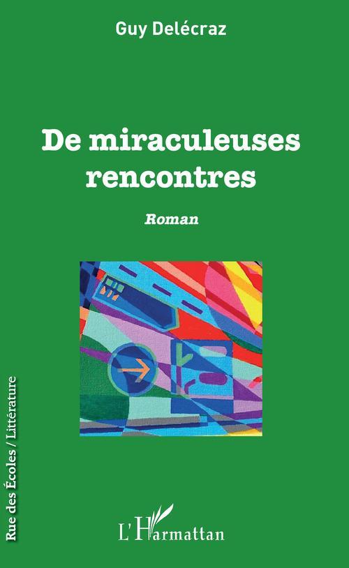 De miraculeuses rencontres  - Guy Delecraz
