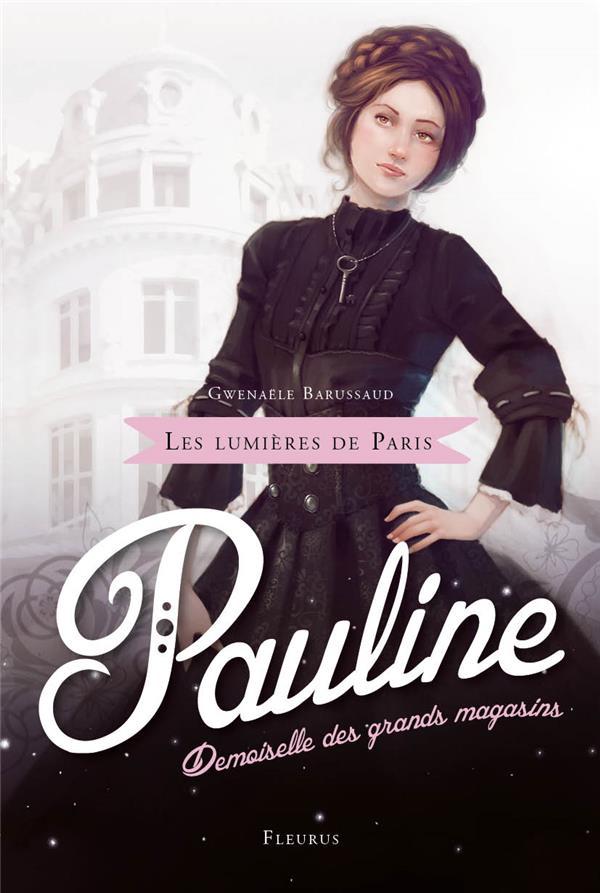 Les lumières de Paris t.1 ; Pauline, demoiselle des grands magasins