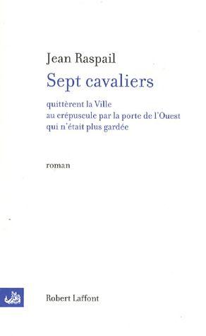 Sept Cavaliers Quitterent La Ville Au Crepuscule  Par La Porte De L'Ouest Qui N'Etait Plus Gardee
