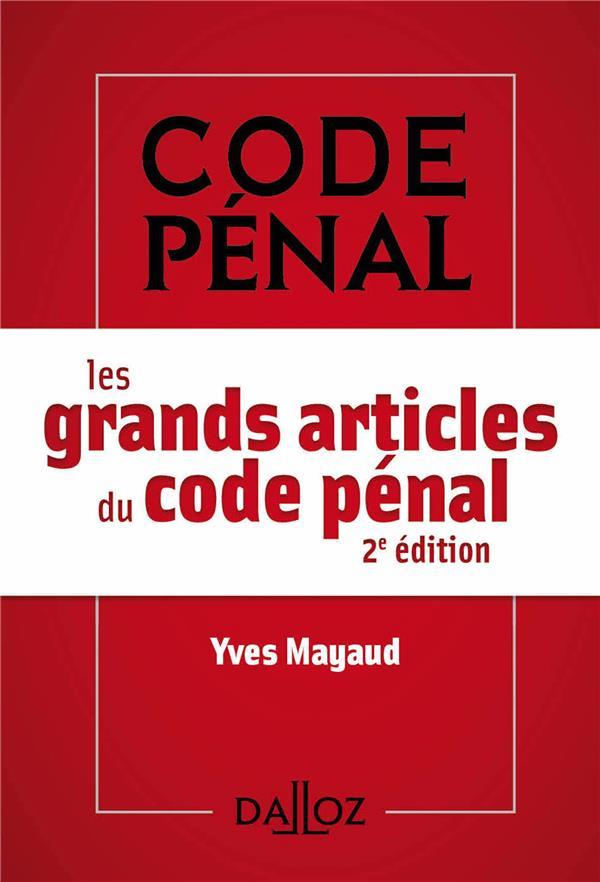 Les grands articles du code pénal (2e édition)