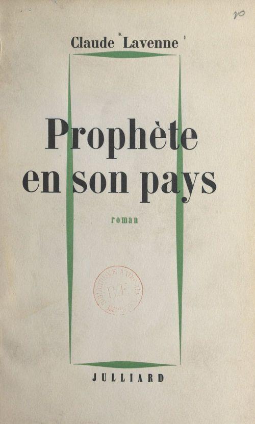 Prophète en son pays  - Claude Lavenne