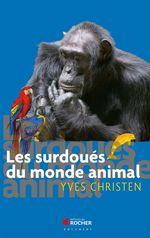 Vente EBooks : Les surdoués du monde animal  - Yves CHRISTEN