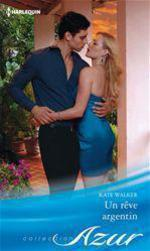 Vente EBooks : Un rêve argentin  - Kate Walker