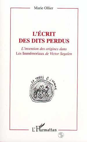 L'ecrit des dits perdus - l'invention des origines dans les immemoriaux de victor segalen
