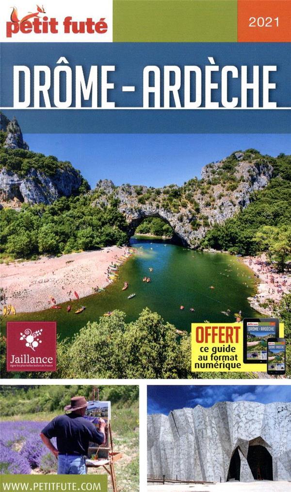 GUIDE PETIT FUTE ; REGION ; Drôme - Ardèche (édition 2021)