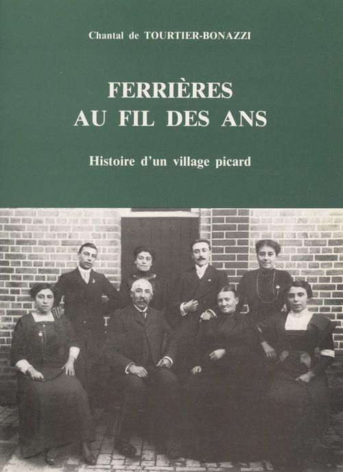 Ferrières au fil des ans  - Chantal De Tourtier-Bonazzi