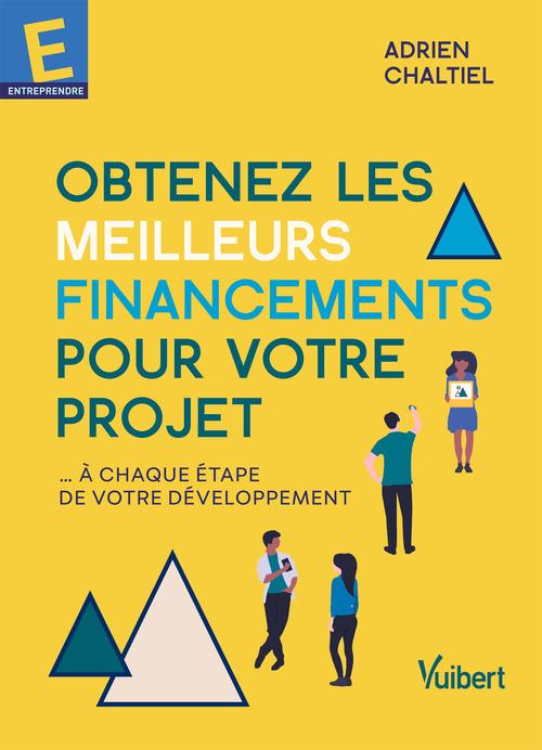 obtenez les meilleurs financements pour votre projet ... à chaque étape de votre développement
