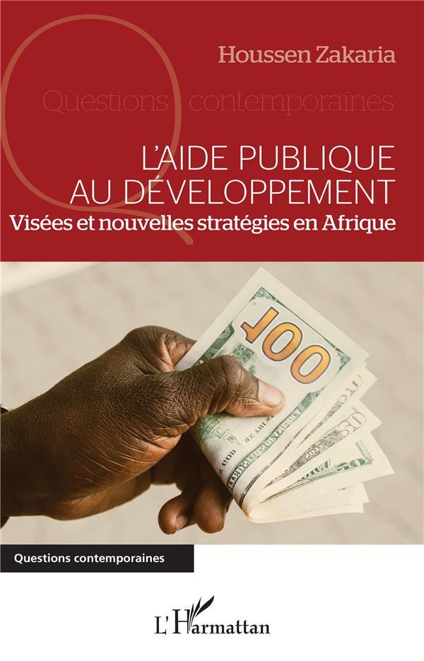 L'aide publique au développement  ; visées et nouvelles stratégies en Afrique