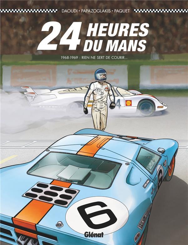 24 heures du Mans ; 1968-1969 ; rien ne sert de courir...
