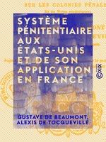 Vente Livre Numérique : Système pénitentiaire aux États-Unis et de son application en France  - Alexis de TOCQUEVILLE - Gustave De Beaumont