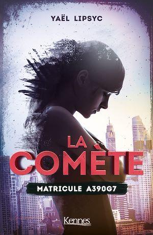 Vente EBooks : La Comète T01 - offre découverte  - Yaël Lipsyc