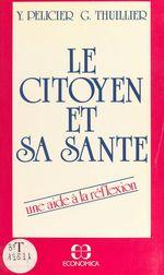 Vente Livre Numérique : Le citoyen et sa santé  - Guy Thuillier - Yves Pélicier