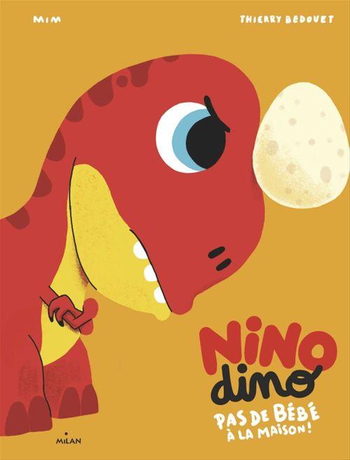 Nino Dino ; pas de bébé à la maison !