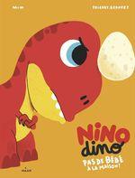 Vente EBooks : Nino Dino - Pas de bébé à la maison!  - Mim