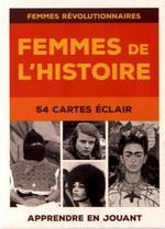 Couverture de Femmes de l'histoire t.1 ; femmes révolutionnaires, 54 cartes éclair