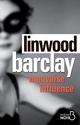 Mauvaise influence  - Linwood BARCLAY