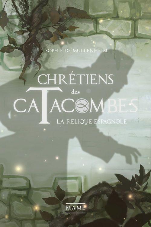chrétiens des catacombes t.3 ; la relique espagnole
