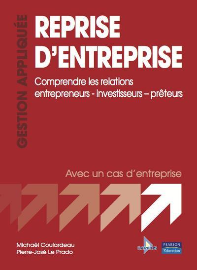 Reprise d'entreprise ; comprendre les relations entrepreneurs-investisseurs-prêteurs ; avec un cas d'entreprise