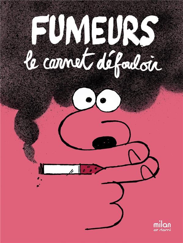 fumeurs ; le carnet défouloir
