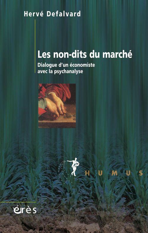les non-dits du marché ; dialogue d'un économiste avec la psychanalyse