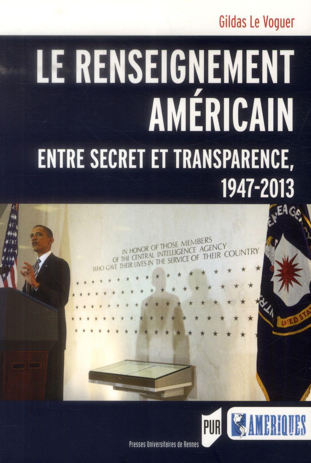 Le renseignement américain ; entre secret et transparence, 1947-2013