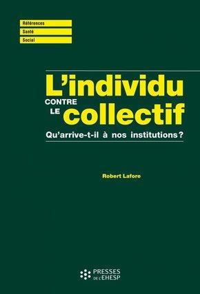 L'individu contre le collectif ; qu'arrive-t-il à nos institutions ?
