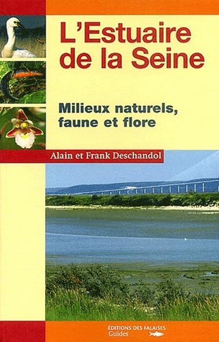 L'estuaire de la Seine ; milieux naturels, faune et flore
