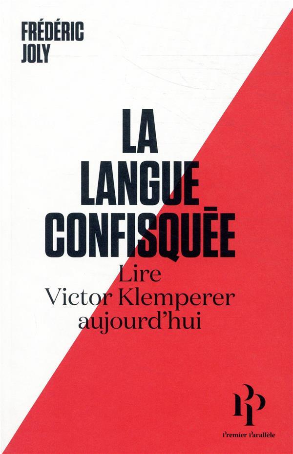 LA LANGUE CONFISQUEE  -  LIRE VICTOR KLEMPERER AUJOURD'HUI
