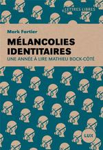 Couverture de Mélancolies identitaires ; une année à lire mathieu bock-côté