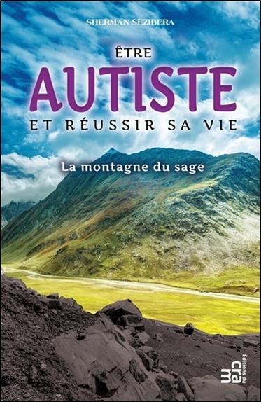 être autiste et réussir sa vie ; la montagne du sage