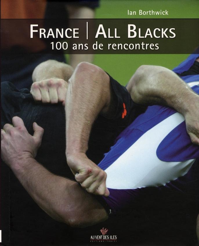 France - all blacks ; 100 ans de rencontres