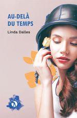 Au-delà du temps  - Linda Dalles